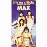 安室、SPEEDの陰に埋もれていたMAXがこの曲で紅白に!「Give me a Shake」MAX